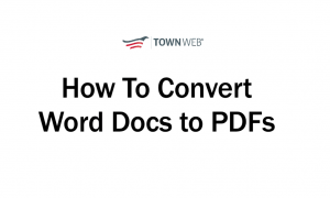 How To Convert a Word Document To a PDF