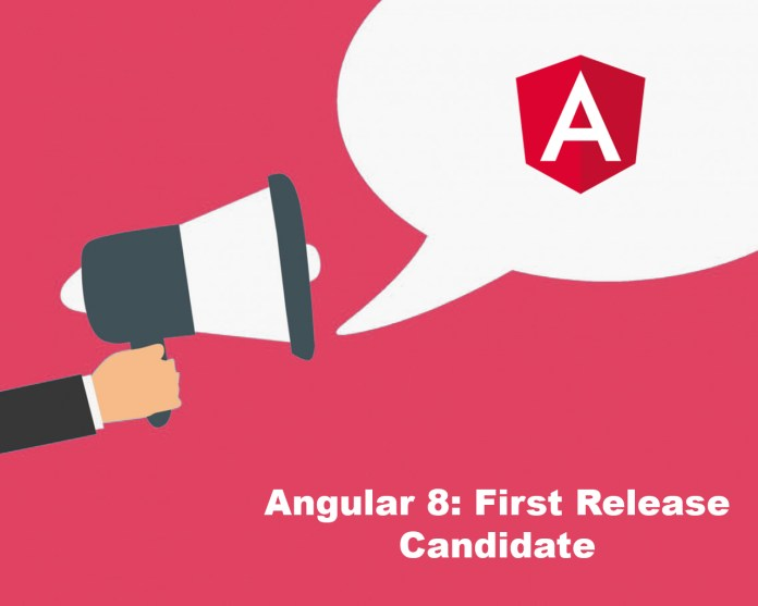 Angular 8: First Release Candidate released