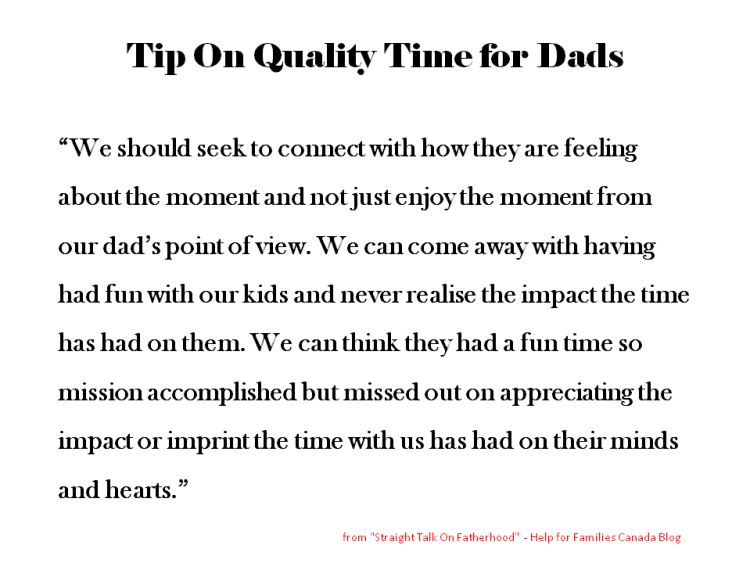 Quote Tip Quality Time Dads -Counselling Men as Fathers -Help Families Canada