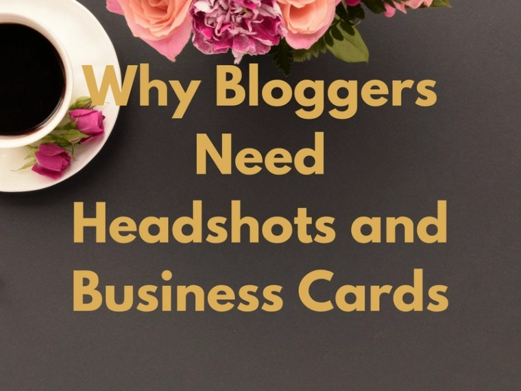Every Blogger Needs Headshots and Business Cards Entrepreneur Business Owner Featured Image