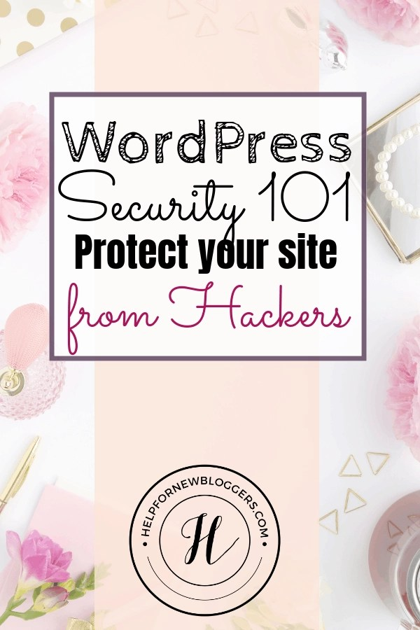 WordPress Security 101 - Protect Your Site from Hackers. Quick tips to secure your WordPress Site from hackers #wordpress #hackers #securitytips #techbloggers #keepyoursitesafe