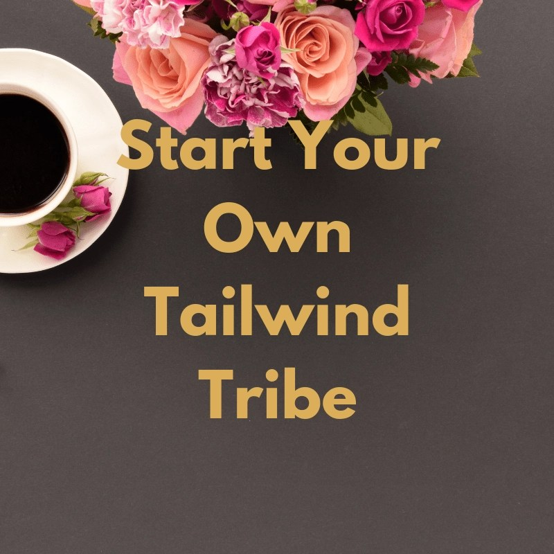 Start a Tailwind Tribe