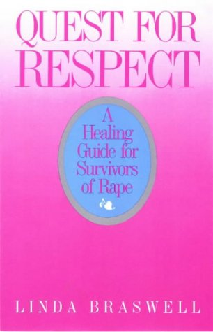 Quest for Respect: A Healing Guide for Survivors of Rape