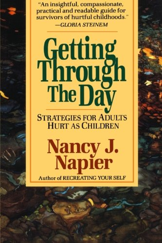 Getting Through the Day: Strategies for Adults Hurt as Children