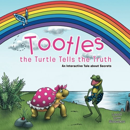Tootles the Turtle Tells the Truth: An Interactive Tale about Secrets