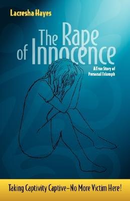 The Rape of Innocence: Taking Captivity Captive