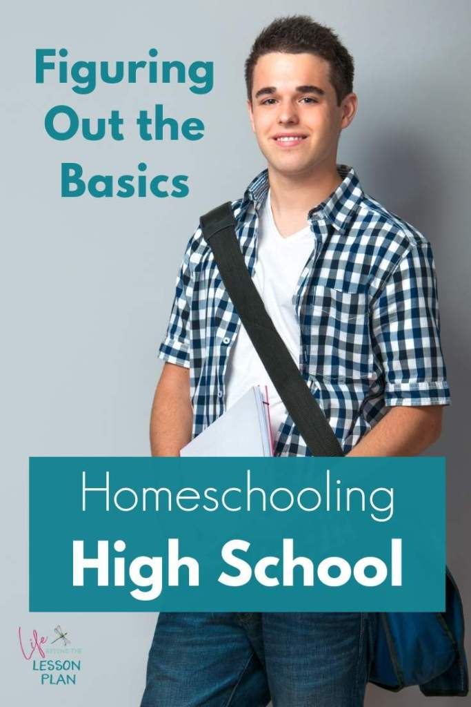 Homeschooling High School: Figuring Out the Basics