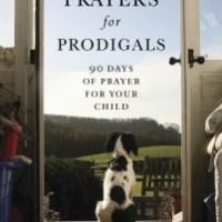 Prayers for Prodigals ~ James Banks