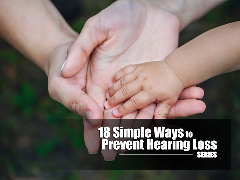 18 Simple Ways to Prevent Hearing Loss – Tip #4