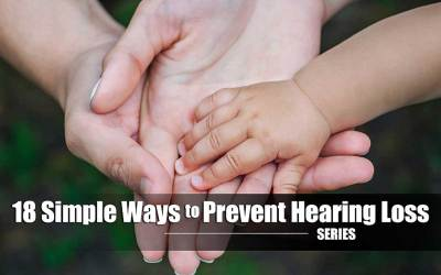 18 Simple Ways to Prevent Hearing Loss – Tip #9