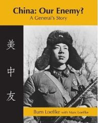 China: Our Enemy? A General's Story