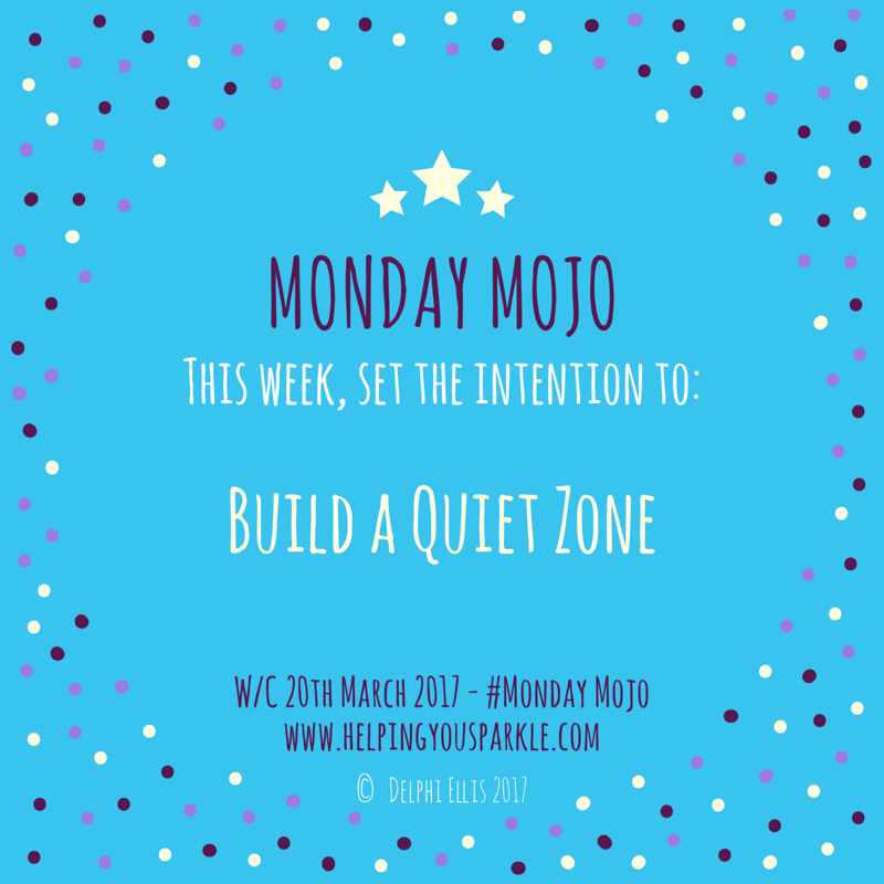 Monday Mojo – Build a Quiet Zone