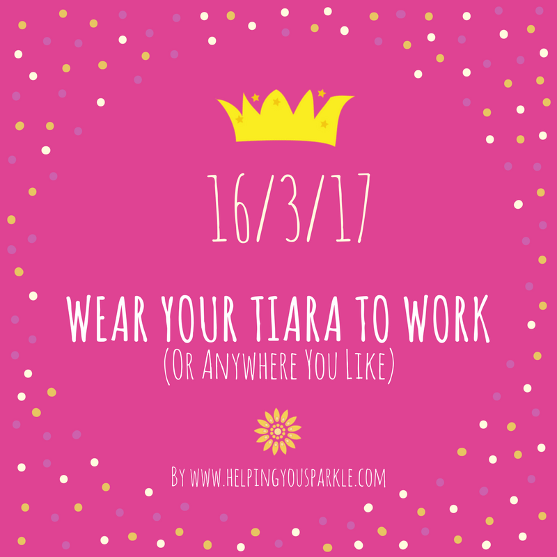 Wear your Tiara to Work (or anywhere you like) Day