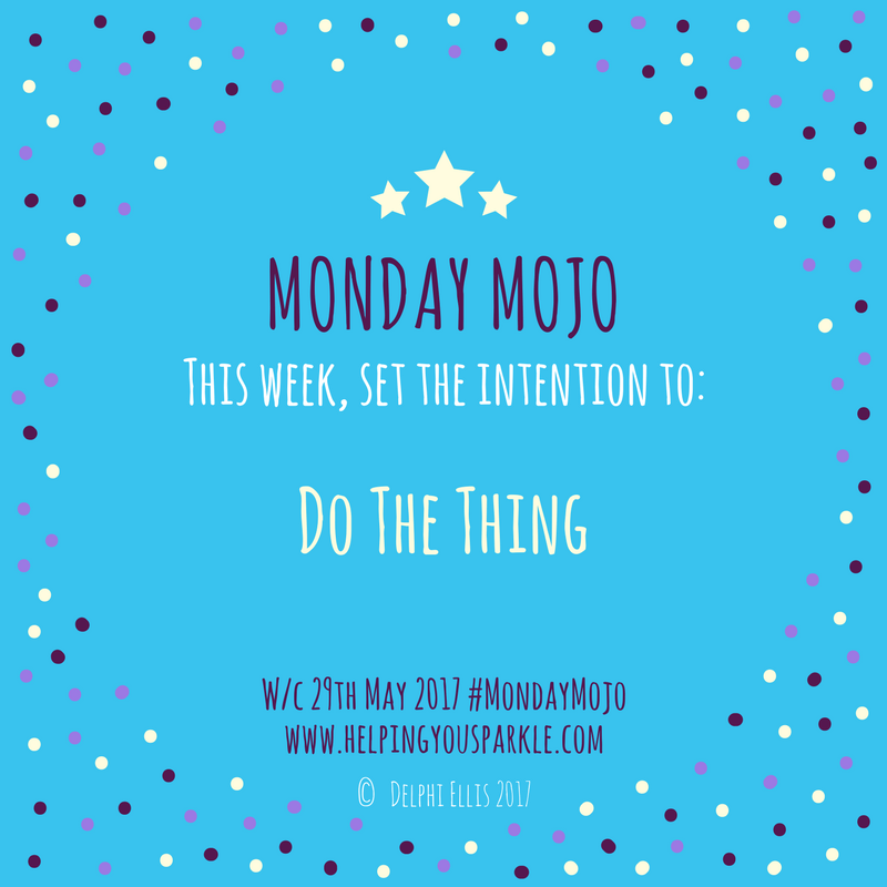 Monday Mojo – Do The Thing