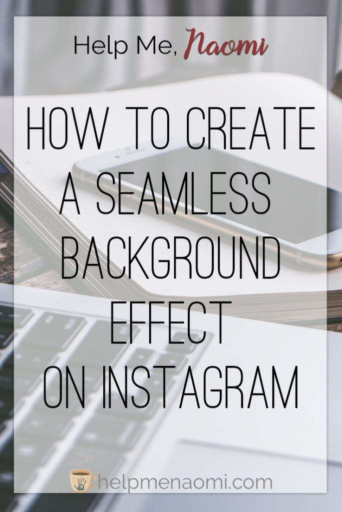 How To Create A Seamless Background Effect On Instagram