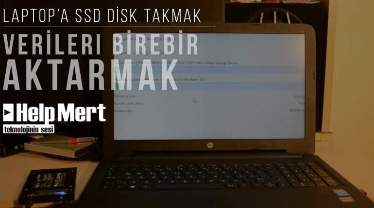 Laptop'a SSD Takmak ve Verileri Birebir Aktarmak