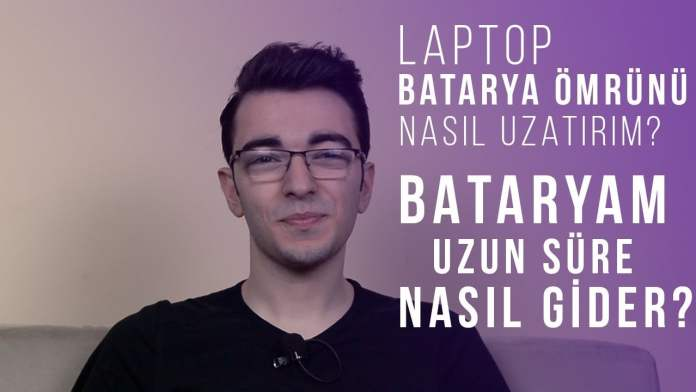 Laptop Batarya Ömrünü Nasıl Uzatırım? Bataryam Uzun Süre Nasıl Gider?