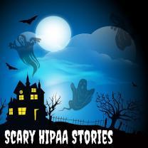Scary HIPAA Stories