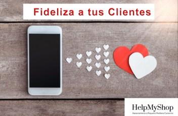 Fideliza a tus clientes HelpMyShop