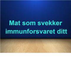 Mat som svekker immunforsvaret ditt