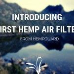 World's First Hemp Air Filter!