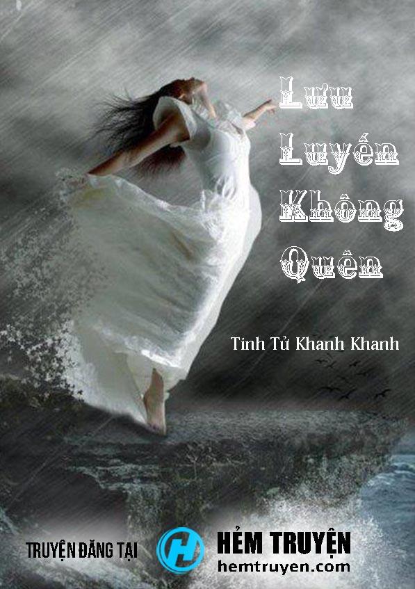 Đọc truyện Lưu Luyến Không Quên của Tinh Tử Khanh Khanh