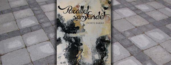 """""""Parallelsamfundet"""" af Dorte Bakbo"""