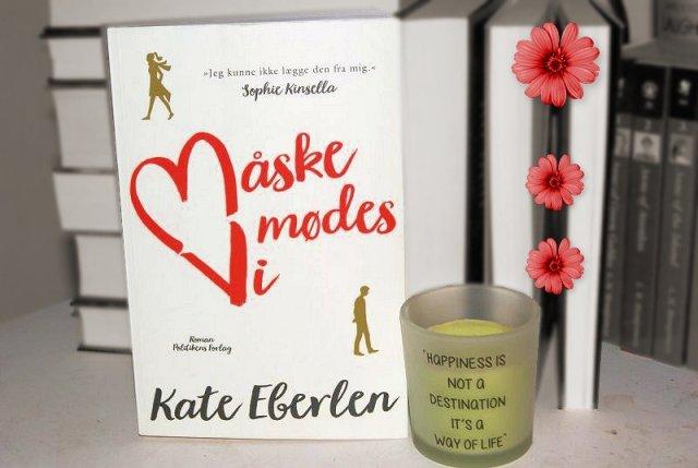 """""""Måske mødes vi"""" af Kate Eberlen - boganmeldelse - Bogfinken bogblog"""