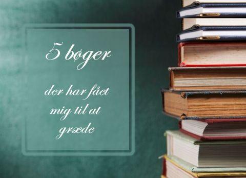 5 bøger, der har fået mig til at græde - Bogfinkens bogblog