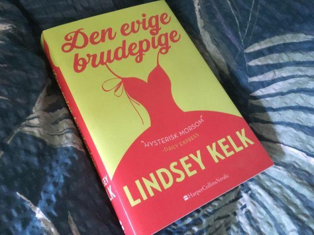 Den evige brudepige af Lindsey Kelk - Bogfinkens bogblog
