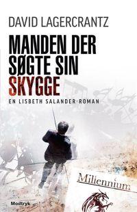 """""""Manden der søgte sin skygge"""" af David Lagercrantz (Millennium #5) - Bogfinkens bogblog"""