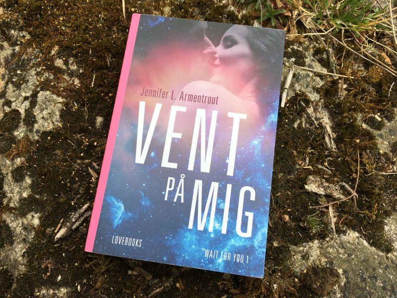 Vent på mig af Jennifer L. Armentrout - Bogfinkens bogblog