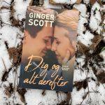 Dig og alt derefter af Ginger Scott - Bogfinkens bogblog