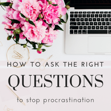 How to ask the right questions to stop procrastination