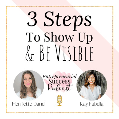 3 steps to show up and be visible