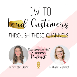 how to lead customers through these channels