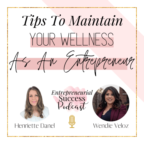 tips to maintain your wellness as an entrepreneur