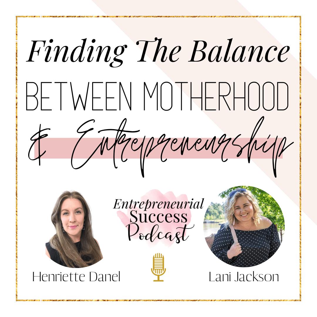 finding balance between motherhood & entrepreneurship