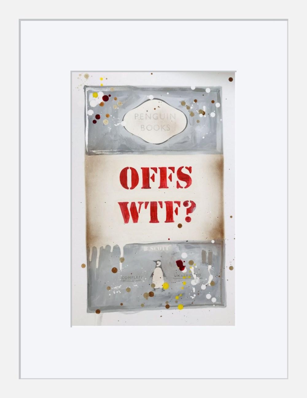 OFFS WTF? Framed