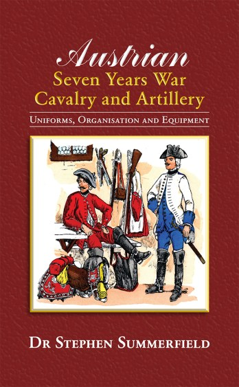 Austrian Seven Years War Cavalry and Artillery by Dr Stephen Summerfield front cover
