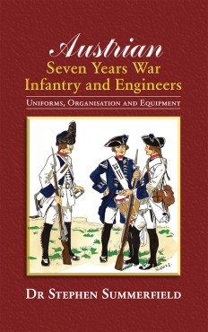 Austrian Seven Years War Infantry and Engineeers by Dr Stephen Summerfield front cover
