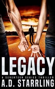 Legacy, A Seventeen Series Thriller by A D Starrling