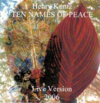 Henry Kuntz | TEN NAMES OF PEACE: LIVE VERSION 2006 | HBD 04/CDR 14