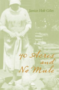 40 Acres and No Mule - Janice Holt Giles