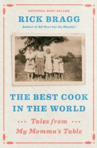 The Best Cook in the World: Tales From My Momma's Table - Rick Bragg