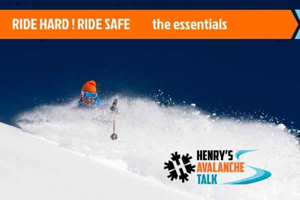 Henry's Avalanche Talk, Ride Hard Ride Safe The Essentials