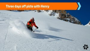 Off piste course with Henry
