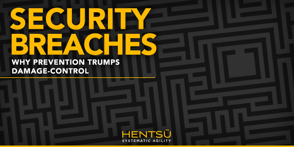 Security Breaches: Why Prevention Trumps Damage-control