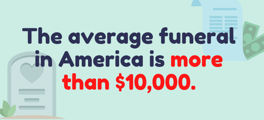 The average funeral in America is $10,000