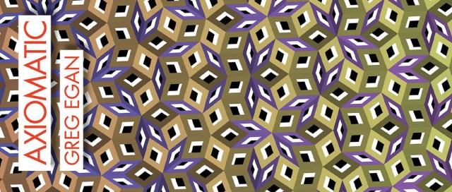 Axiomatic, by Greg Egan